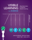 Visible Learning for Science, Grades K-12 : What Works Best to Optimize Student Learning - Book