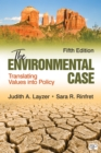The Environmental Case : Translating Values Into Policy - eBook