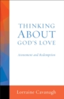 Thinking About God's Love : Atonement and Redemption - eBook