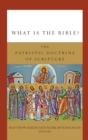 What Is the Bible? : The Patristic Doctrine of Scripture - eBook