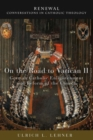 On the Road to Vatican II : German Catholic Enlightenment and Reform of the Church - Book