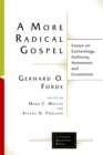 A More Radical Gospel : Essays on Eschatology, Authority, Atonement, and Ecumenism - eBook