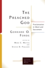 The Preached God : Proclamation in Word and Sacrament - eBook