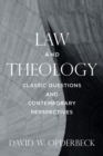 Law and Theology : Classic Questions and Contemporary Perspectives - eBook