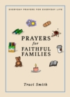 Prayers for Faithful Families : Everyday Prayers for Everyday Life - eBook