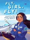 Fly, Girl, Fly! : Shaesta Waiz Soars around the World - eBook