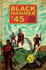 Black Hammer '45: From The World Of Black Hammer - Book