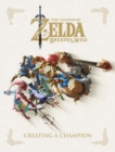 Legend Of Zelda, The: Breath Of The Wild - Creating A Champion Hero's Edition - Book
