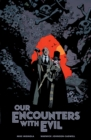 Our Encounters With Evil : Adventures of Professor J.T. Meinhardt and His Assistant Mr. Knox - Book