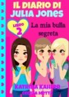 Il diario di Julia Jones Libro 2 La mia bulla segreta - eBook