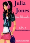 Julia Jones - Los Anos Adolescentes - Libro 1: Desmoronandome - eBook