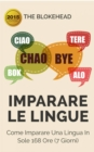 Imparare le lingue: Come imparare una lingua in sole 168 ore (7 giorni) - eBook