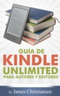 Guia de Kindle Unlimited para autores y editores - eBook