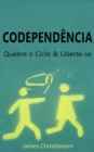 Codependencia: Quebre o Ciclo & Liberte-se - eBook