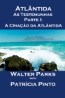 Atlantida As Testemunhas - Parte I: A Criacao da Atlantida - eBook