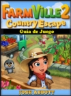 Farmville 2 Country Escape Guia de Juego - eBook