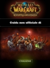 Guida non ufficiale di World of Warcraft: Warlords of Draenor - eBook