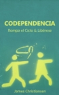 Codependencia: Rompa el Ciclo & Liberese - eBook