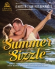 Summer Sizzle : 6 Hotter-Than-Hot Romances - eBook