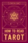 How to Read Tarot : A Practical Guide - Book