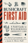 Bushcraft First Aid : A Field Guide to Wilderness Emergency Care - Book