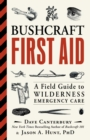Bushcraft First Aid : A Field Guide to Wilderness Emergency Care - eBook