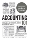 Accounting 101 : From Calculating Revenues and Profits to Determining Assets and Liabilities, an Essential Guide to Accounting Basics - Book