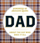 DAD : Hundreds of Awesome Quotes about the Guy Who Does It All - eBook