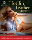 Hot for Teacher : 10 Contemporary Romances - eBook