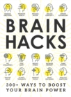 Brain Hacks : 200+ Ways to Boost Your Brain Power - Book
