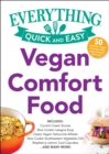 Vegan Comfort Food : Includes: Currant-Cream Scones Slow Cooker Lasagna Soup Slow Cooker Southwest Vegetable Chili Classic Vegan Fettuccine Alfredo Raspberry-Lemon Curd Cupcakes ...and many more! - eBook