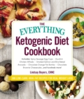 The Everything Ketogenic Diet Cookbook : Includes:  * Spicy Sausage Egg Cups * Zucchini Chicken Alfredo * Smoked Salmon and Brie Baked Avocado * Chocolate Orange Fat Bombs * Chocolate Brownie Cheeseca - eBook