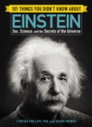 101 Things You Didn't Know about Einstein : Sex, Science, and the Secrets of the Universe - eBook