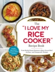 "The ""I Love My Rice Cooker"" Recipe Book : From Mashed Sweet Potatoes to Spicy Ground Beef, 175 Easy--and Unexpected--Recipes - eBook"