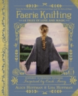 Faerie Knitting : 14 Tales of Love and Magic - eBook