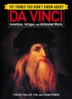 101 Things You Didn't Know about Da Vinci : Inventions, Intrigue, and Unfinished Works - eBook