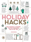 Holiday Hacks : Easy Solutions to Simplify the Most Wonderful Time of the Year - Book