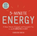 5-Minute Energy : A More Vibrant, Engaged, and Purposeful You in Just 5 Minutes a Day - Book