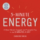 5-Minute Energy : A More Vibrant, Engaged, and Purposeful You in Just 5 Minutes a Day - eBook