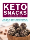 Keto Snacks : From Sweet and Savory Fat Bombs to Pizza Bites and Jalapeno Poppers, 100 Low-Carb Snacks for Every Craving - Book