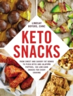 Keto Snacks : From Sweet and Savory Fat Bombs to Pizza Bites and Jalapeno Poppers, 100 Low-Carb Snacks for Every Craving - eBook