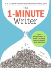 The 1-Minute Writer : 396 Microprompts to Spark Creativity and Recharge Your Writing - Book