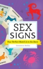 Sex Signs : Your Perfect Match Is in the Stars - Book