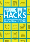 Productivity Hacks : 500+ Easy Ways to Accomplish More at Work--That Actually Work! - Book