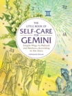 The Little Book of Self-Care for Gemini : Simple Ways to Refresh and Restore-According to the Stars - Book