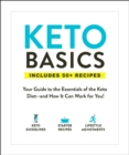 Keto Basics : Your Guide to the Essentials of the Keto Diet-and How It Can Work for You! - eBook