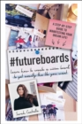 #FutureBoards : Learn How to Create A Vision Board to Get Exactly the Life You Want - eBook