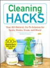 Cleaning Hacks : Your All-Natural, Go-To Solution for Spots, Stains, Scum, and More! - eBook