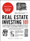 Real Estate Investing 101 : From Finding Properties and Securing Mortgage Terms to REITs and Flipping Houses, an Essential Primer on How to Make Money with Real Estate - eBook