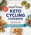 The Everything Keto Cycling Cookbook : 300 Recipes for Starting--and Maintaining--the Keto Lifestyle - eBook